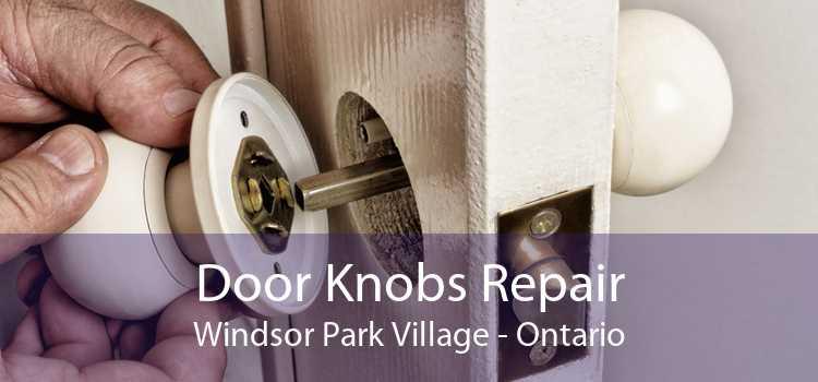 Door Knobs Repair Windsor Park Village - Ontario