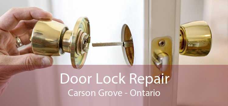 Door Lock Repair Carson Grove - Ontario