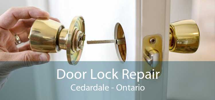 Door Lock Repair Cedardale - Ontario