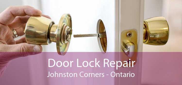 Door Lock Repair Johnston Corners - Ontario