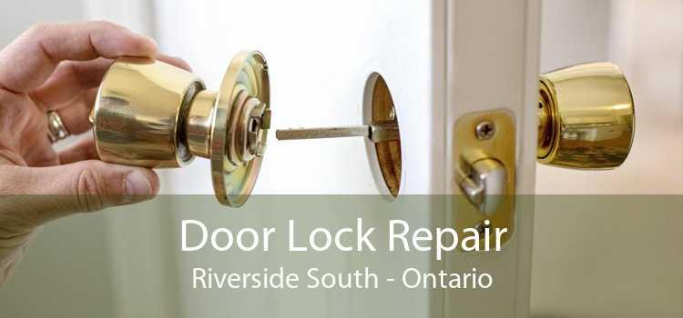 Door Lock Repair Riverside South - Ontario