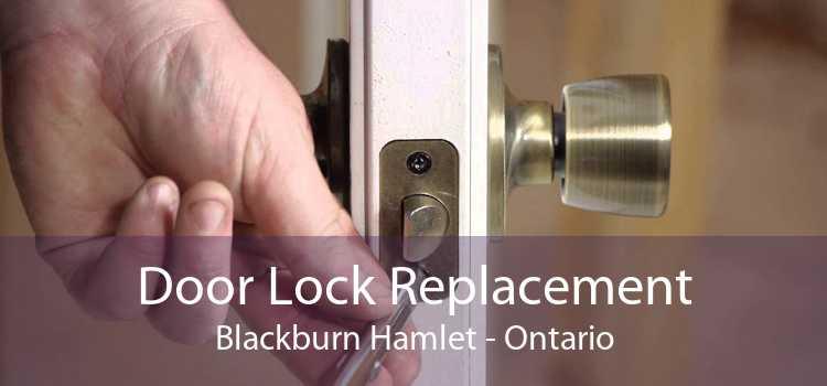 Door Lock Replacement Blackburn Hamlet - Ontario