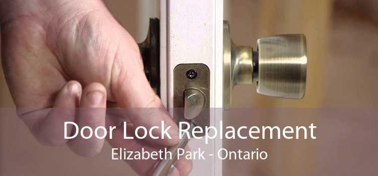 Door Lock Replacement Elizabeth Park - Ontario