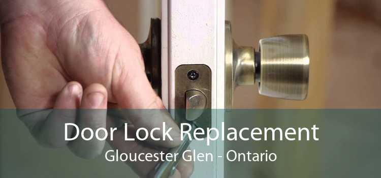 Door Lock Replacement Gloucester Glen - Ontario