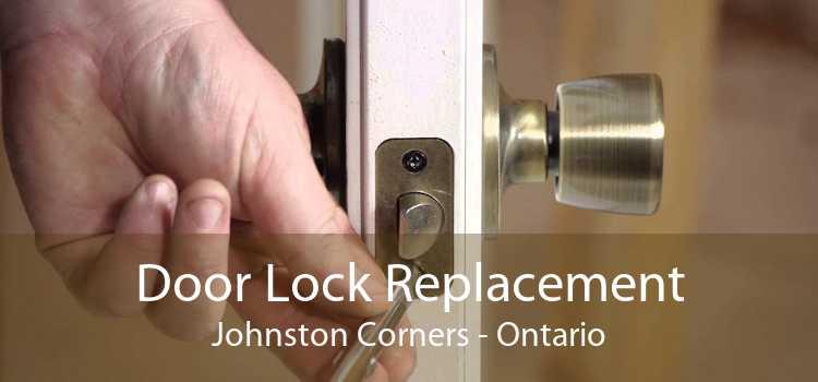 Door Lock Replacement Johnston Corners - Ontario