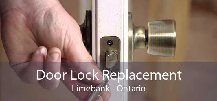 Door Lock Replacement Limebank - Ontario