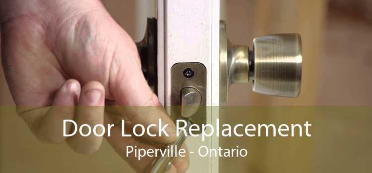 Door Lock Replacement Piperville - Ontario