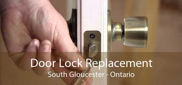 Door Lock Replacement South Gloucester - Ontario