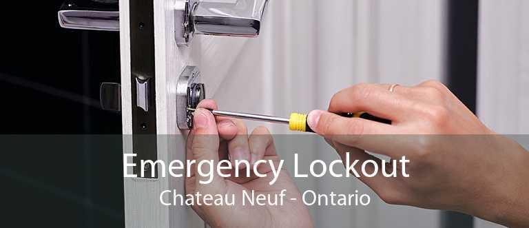 Emergency Lockout Chateau Neuf - Ontario