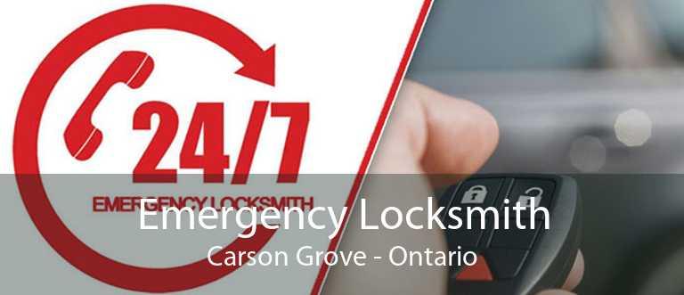 Emergency Locksmith Carson Grove - Ontario