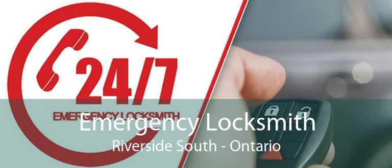 Emergency Locksmith Riverside South - Ontario