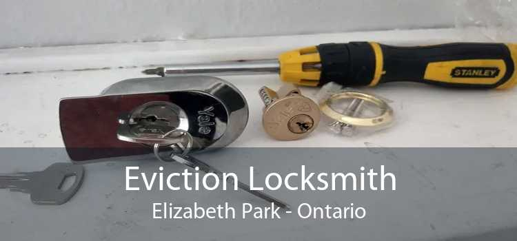 Eviction Locksmith Elizabeth Park - Ontario