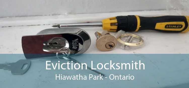 Eviction Locksmith Hiawatha Park - Ontario