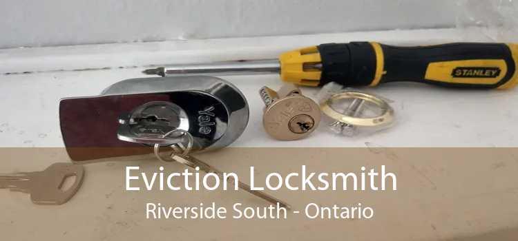 Eviction Locksmith Riverside South - Ontario