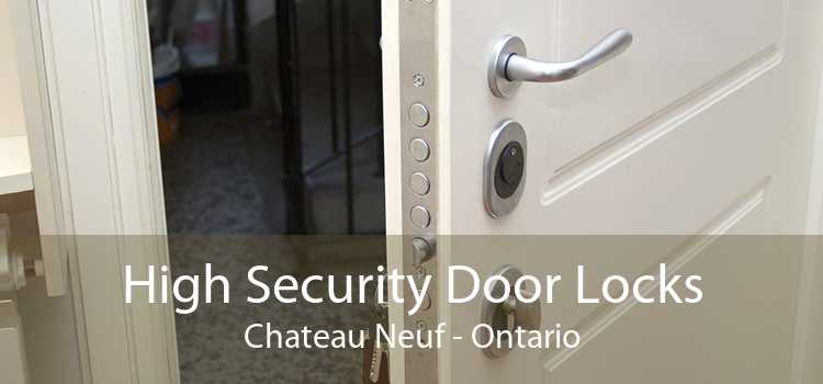 High Security Door Locks Chateau Neuf - Ontario