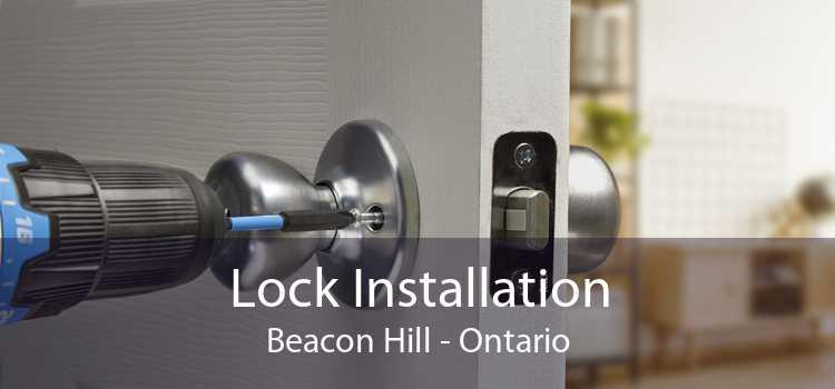 Lock Installation Beacon Hill - Ontario