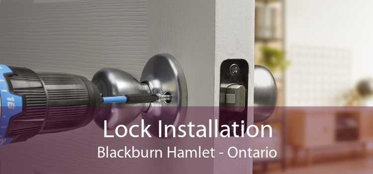 Lock Installation Blackburn Hamlet - Ontario