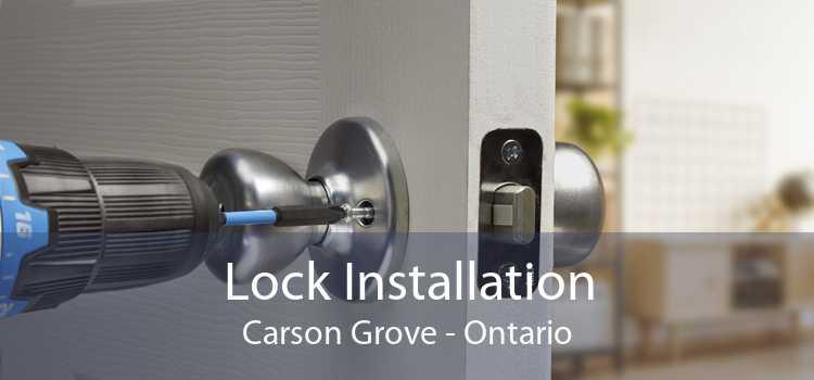 Lock Installation Carson Grove - Ontario