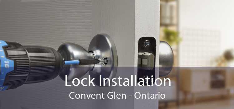 Lock Installation Convent Glen - Ontario