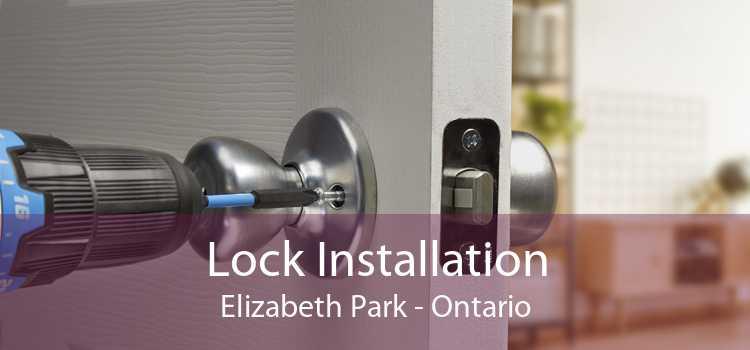 Lock Installation Elizabeth Park - Ontario