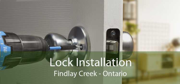 Lock Installation Findlay Creek - Ontario