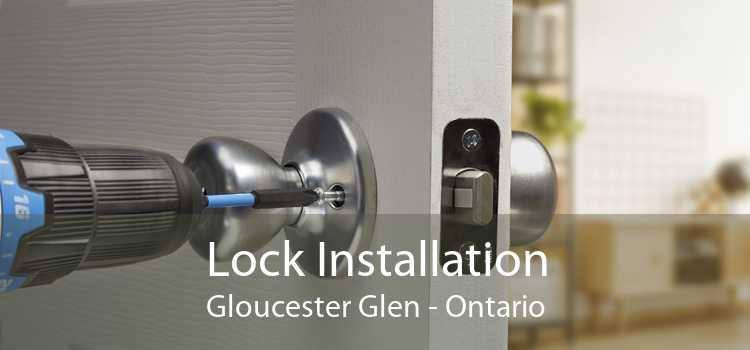 Lock Installation Gloucester Glen - Ontario