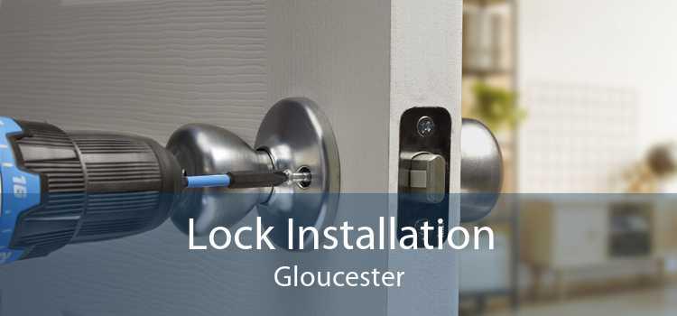 Lock Installation Gloucester