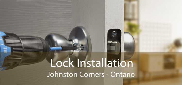 Lock Installation Johnston Corners - Ontario