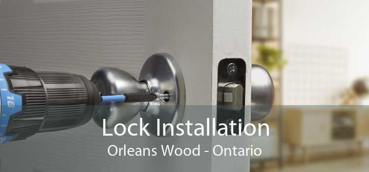 Lock Installation Orleans Wood - Ontario
