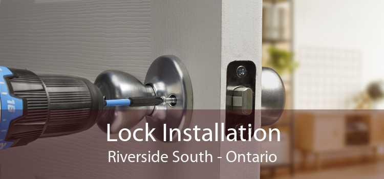Lock Installation Riverside South - Ontario
