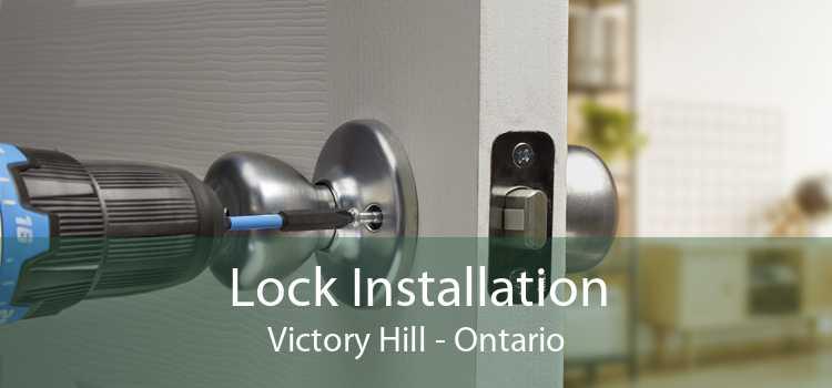 Lock Installation Victory Hill - Ontario