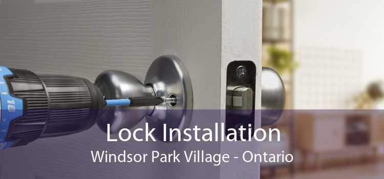 Lock Installation Windsor Park Village - Ontario