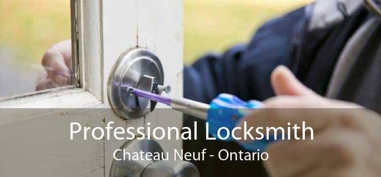 Professional Locksmith Chateau Neuf - Ontario