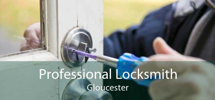 Professional Locksmith Gloucester