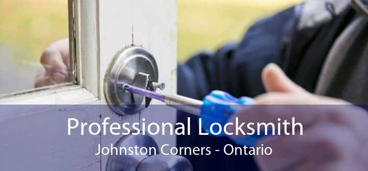 Professional Locksmith Johnston Corners - Ontario