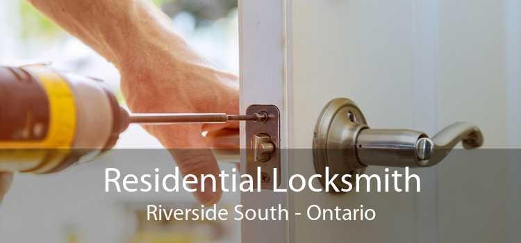 Residential Locksmith Riverside South - Ontario